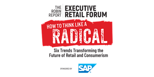 How to Think Like a Radical: Six Trends Transforming the Future of Retail