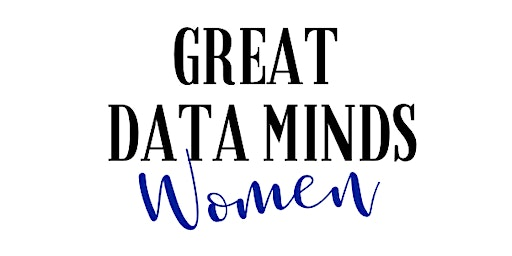 Great Data Minds: Women-A Panel Discussion with Top Data Leaders in Denver