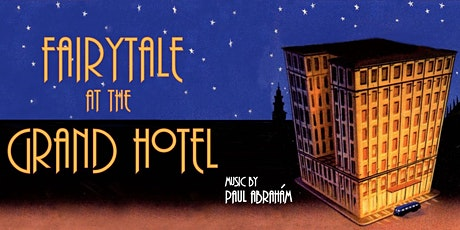 Fairytale at the Grand Hotel tickets
