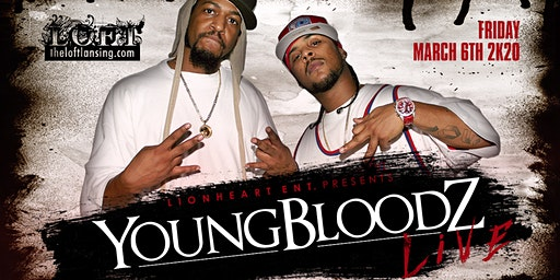 YoungBloodz | 3/6 at The Loft