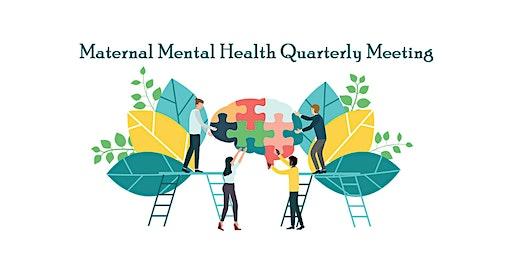 Maternal Mental Health Region 7 Quarterly Meeting