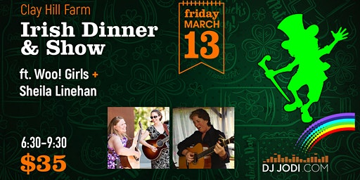 Irish Dinner + Show St Paddy's Tea Weekend