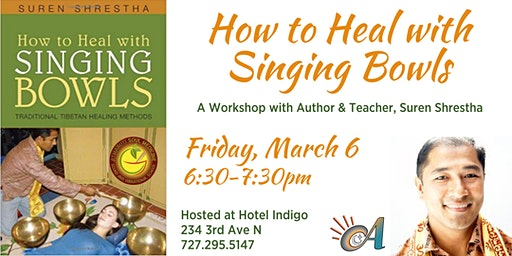 How to Heal with Singing Bowls: A Workshop with Author, Suren Shrestha