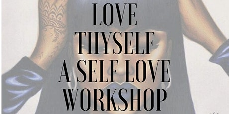Love Thyself A Self Love Workshop tickets