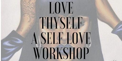 Love Thyself A Self Love Workshop