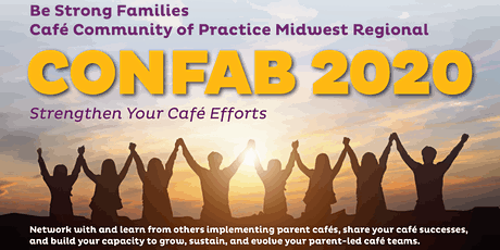 Be Strong Families Cafe Community of Practice  Midwest Regional Confab 2020 tickets
