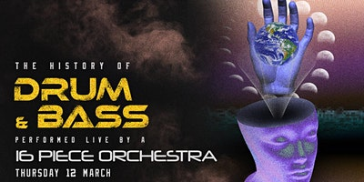 History of Drum & Bass Performed live by a 16  piece Orchestra