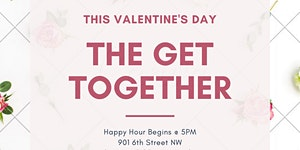 The Get Together, a Valentine's Day Kickback