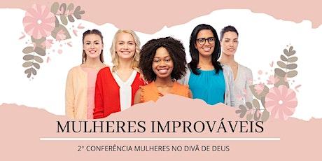 2° Conferência Mulheres no Divã de Deus - MULHERES IMPROVÁVEIS ingressos
