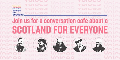 Conversation Cafe - Voices for Scotland tickets