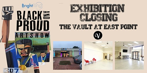 Black & Proud Pop-up Art Show  Closing at The Vault East Point