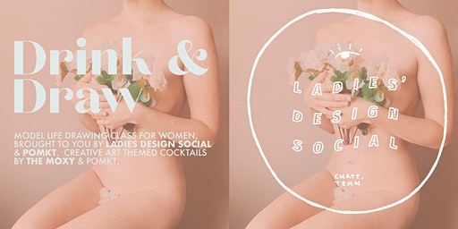 Ladies Design Social + POMKT present:  DRINK & DRAW for women