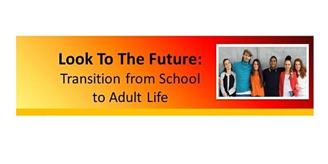 Look to the Future: Transition From School to Adult Life - Ocean County tickets