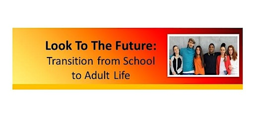 Look to the Future: Transition From School to Adult Life - Ocean County