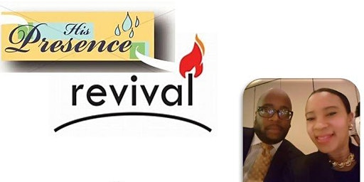 His Presence Revival with Rev. Jeffrey & Rev. Audrey Annette Reed from Detroit, MI