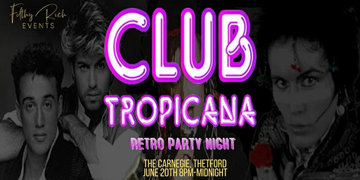 Club Tropicana 80's/90s's Retro Party Night
