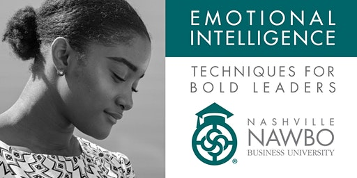 Emotional Intelligence: Techniques for Bold Leaders