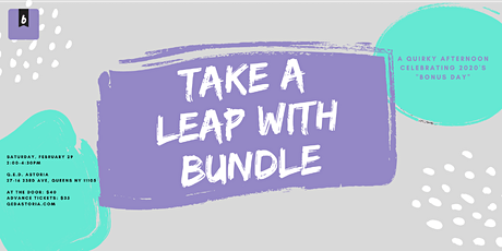 "Take a Leap with Bundle: A Quirky Afternoon Celebrating 2020's ""Bonus Day"" tickets"