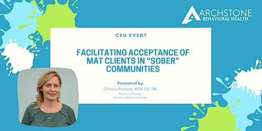 "CEU Event: Facilitating Acceptance of MAT Clients in ""Sober"" Communities"