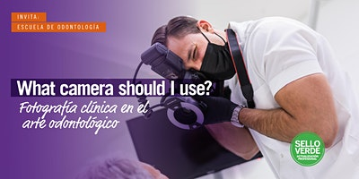 #SELLOVERDE: What Camera Should I Use? Fotografía Clínica Odontológica