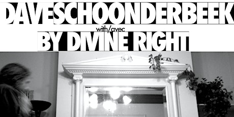 Dave Schoonderbeek + By Divine Right LP Release tickets