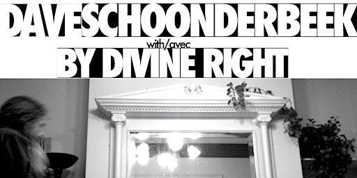 Dave Schoonderbeek + By Divine Right LP Release