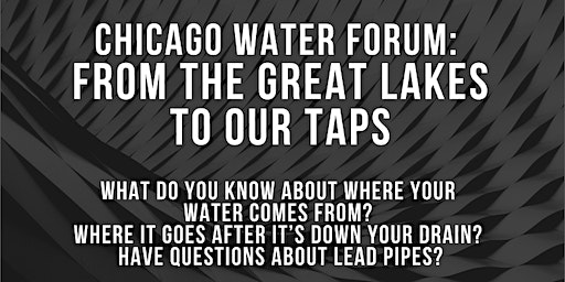Chicago Water Forum: From the Great Lakes to Our Taps