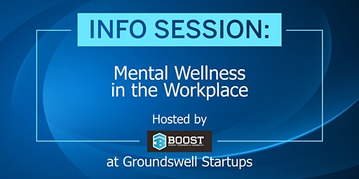 Info Session: Mental Wellness in the Workplace