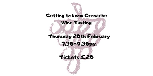 Getting to know Grenache Wine Tasting