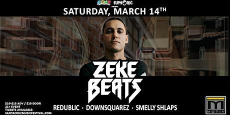 ZEKE BEATS, Redublic, Downsquarez & Smelly Shlaps at Motiv on 3/14 tickets