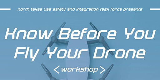 """Know Before You Fly Your Drone"" Workshop"