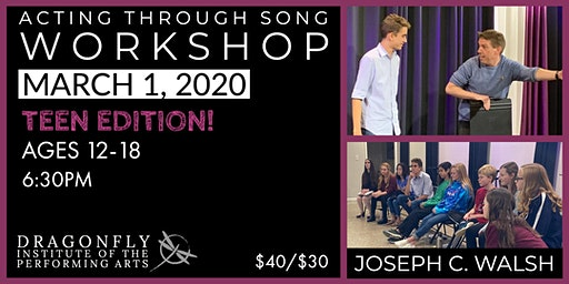 TEEN EDITION - ACTING THROUGH SONG WORKSHOP  with  JOSEPH C. WALSH