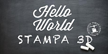 Hello World: corso base di Stampa 3D! biglietti