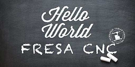 Hello World: corso base di Fresa CNC!