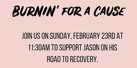 BURNIN' for a Cause - Jason's Road to Recovery tickets