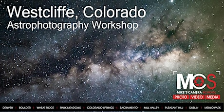 Westcliffe, CO Astrophotography Workshop - Second Date Added! tickets
