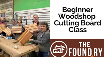 Cutting Board Class - Beginning Woodworking @ The Foundry