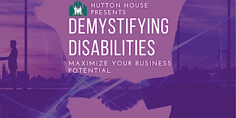 Demystifying Disability: Maximize your business potential tickets