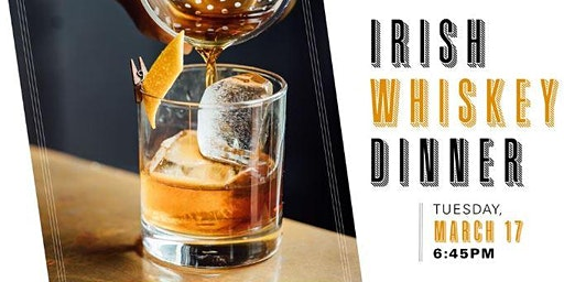 St. Patrick's Day Irish Whiskey Dinner at the Fairview