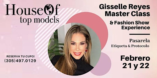 Gisselle Reyes Master Class & Fashion Show Experience