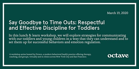 Say Goodbye to Time Outs: Respectful and Effective Discipline for Toddlers tickets