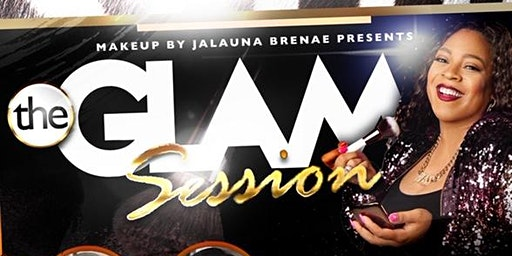 The Glam Session by JaLauna Brenae'