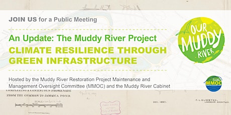 Muddy River Project Update: CLIMATE RESILIENCE THROUGH GREEN INFRASTRUCTURE tickets