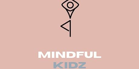Mindful Kidz (Child Yoga + Meditation) tickets