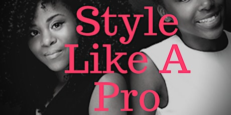 """""""Style Like A Pro"""" Youth Hair & Beauty Boot Camp Information Session tickets"""