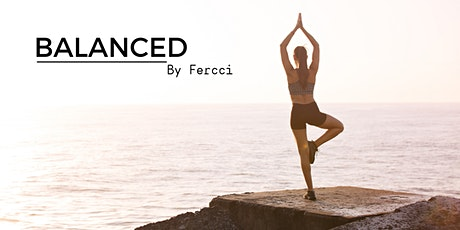 BALANCED By Fercci - Health and Wellness NYC Workshop - Yoga Class tickets