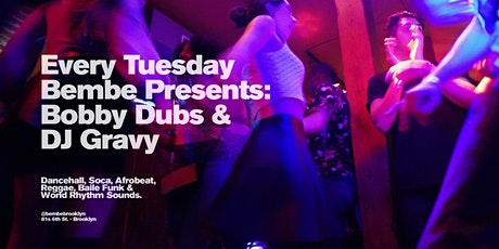 Tuesday Bembe Presents: DJ Gravy and DJ Bobby Dubs tickets