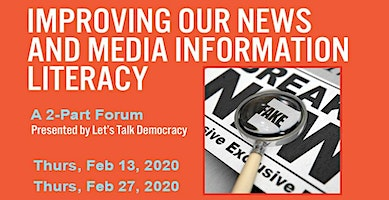 Improving our News and Media Information Literacy: A Let's Talk Democracy Forum
