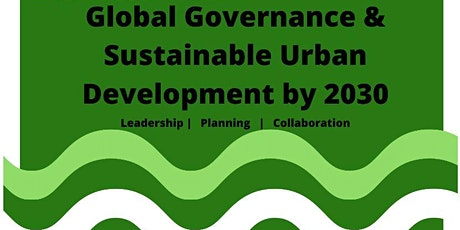 Global Governance & Sustainable Urban Development by 2030 tickets