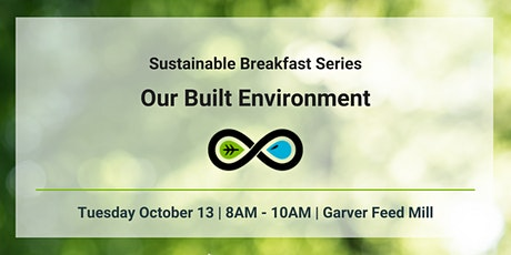 Sustainable Breakfast Series: The Built Environment tickets